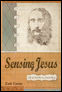 Sensing Jesus: Life and Ministry as a Human Being